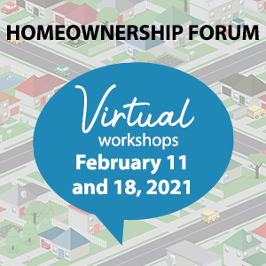 2021 Homeownership Forum Registration Open; Virtual Learning Offered